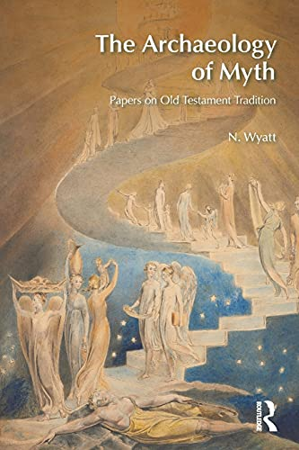 9781845533588: The Archaeology of Myth: Papers on Old Testament Tradition (BibleWorld)