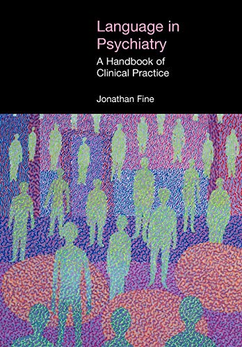 Language in Psychiatry: A Handbook of Clinical Practice (EQUINOX TEXTBOOKS & SURVEYS IN LINGUISTICS) (1845533763) by Jonathan Fine