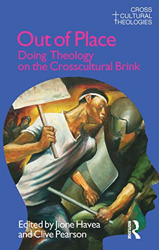 9781845533908: Out of Place: Doing Theology on the Crosscultural Brink (Cross Cultural Theologies)