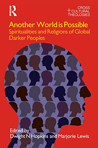 9781845533922: Another World is Possible: Spiritualities and Religions of Global Darker Peoples (Cross Cultural Theologies)
