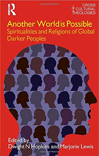 9781845533939: Another World is Possible: Spiritualities and Religions of Global Darker Peoples (Cross Cultural Theologies)