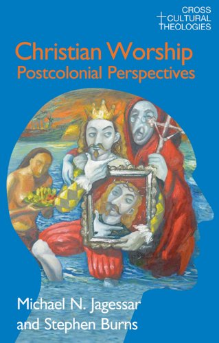 9781845534073: Christian Worship: Postcolonial Perspectives (Cross Cultural Theologies)