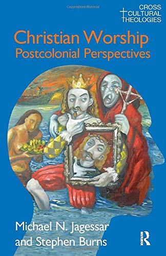 9781845534080: Christian Worship: Postcolonial Perspectives (Cross Cultural Theologies)