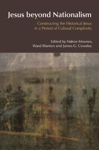 9781845534103: Jesus Beyond Nationalism: Constructing the Historical Jesus in a Period of Cultural Complexity (BibleWorld)