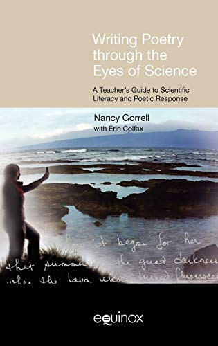 9781845534394: Writing Poetry Through the Eyes of Science: A Teacher's Guide to Scientific Literacy and Poetic Response (Frameworks for Writing)