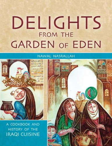 9781845534578: Delights from the Garden of Eden: A Cookbook and History of the Iraqi Cuisine, Second Edition