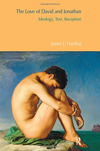 The Love of David and Jonathan: Ideology, Text, Reception (Hardback): James E. Harding