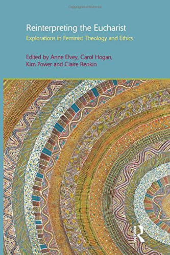 9781845537715: Reinterpreting the Eucharist: Explorations in Feminist Theology and Ethics (Gender, Theology and Spirituality)