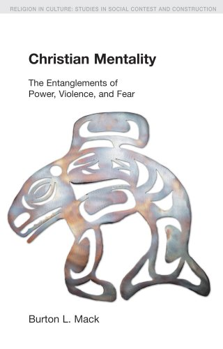 9781845538941: Christian Mentality: The Entanglements of Power, Violence and Fear (Religion in Culture)