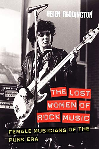 9781845539573: The Lost Women of Rock Music: Female Musicians of the Punk Era (Studies in Popular Music)