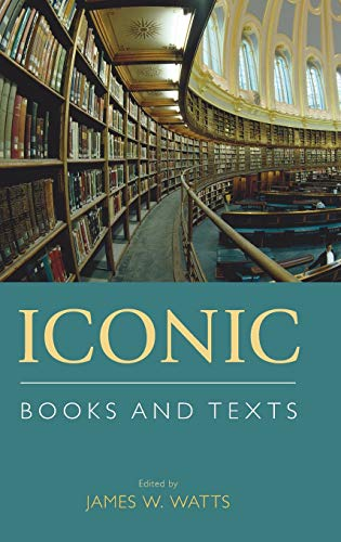 Iconic Books and Texts (Hardback): James W. Watts