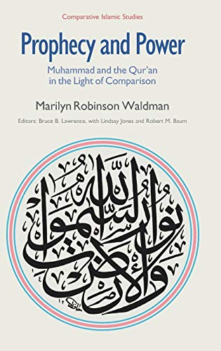 9781845539870: Prophecy and Power: Muhammad and the Qur'an in the Light of Comparison (Comparative Islamic Studies)