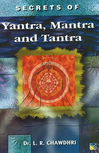 Secrets Of Yantra, Mantra And Tantra: Chawdhri, Dr. L.