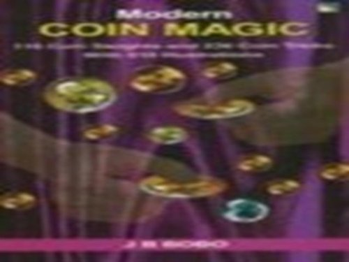 9781845570699: Modern Coin Magic: 116 Coin Sleights and 236 Coin Tricks with 510 Illustrations