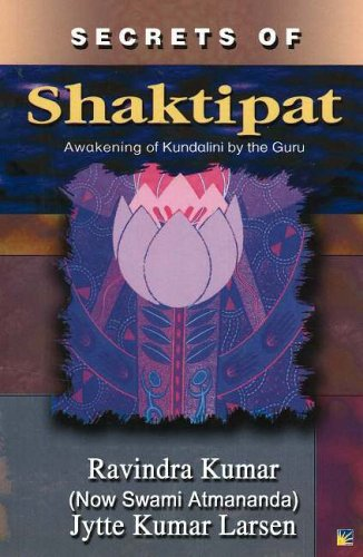 Secrets of Shaktipat: Awakening of Kundalini by: Dr. Ravindra Kumar,