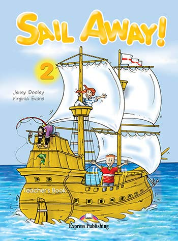 Sail Away! 2 Teacher's Book (9781845580810) by Virginia Evans; Jenny Dooley