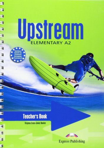 Upstream Elementary A2 Teacher's Book (9781845587604) by Virginia Evans, Jenny Dooley
