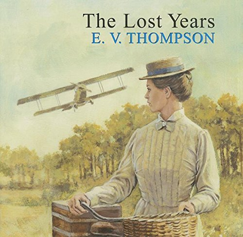 The Lost Years: E V Thompson