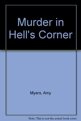 Murder in Hell's Corner: Myers, Amy