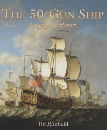 9781845600099: The 50-Gun Ship: A Complete History (Shipshape)