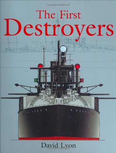 9781845600105: The First Destroyers [With Set of Plans for Modelmakers]