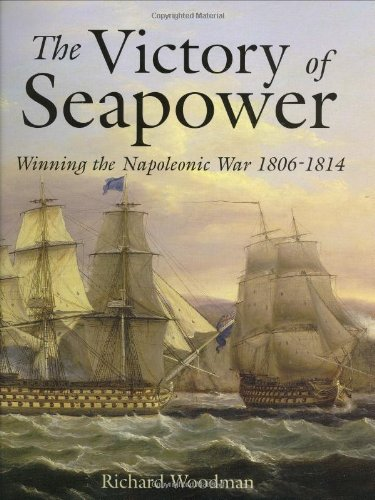 9781845600129: The Victory of Seapower: Winning the Napoleonic War 1806-1814