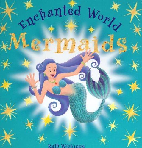 9781845600310: Mermaids: An Enchanted World Book (Enchanted World)