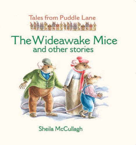 The Wideawake Mice and Other Stories (Tales from Puddle Lane): McCullagh, Sheila K.