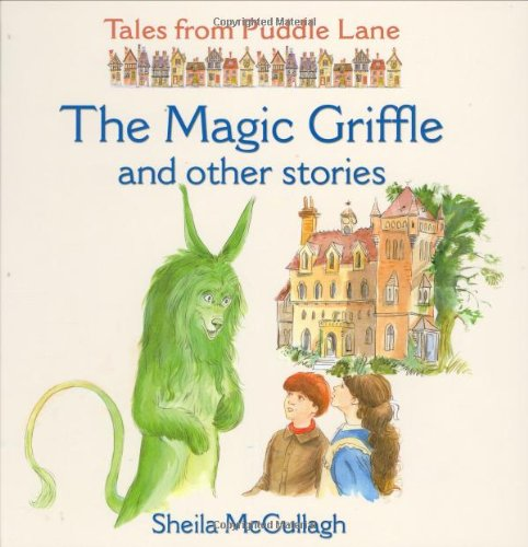 The Magic Griffle and Other Stories (Tales from Puddle Lane): McCullagh, Sheila K.