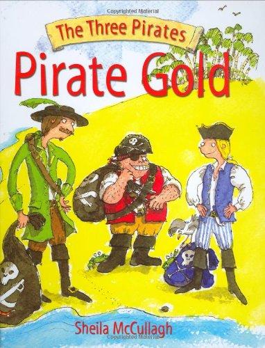 9781845600426: Pirate's Gold (The Three Pirates)
