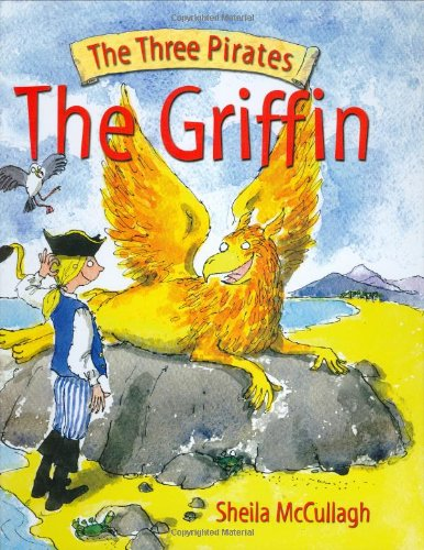The Griffin (The Three Pirates): McCullagh, Sheila K.