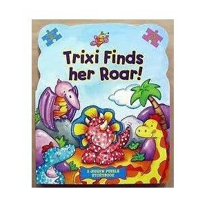 Trixi Finds Her Roar! (Jigsaw Books)