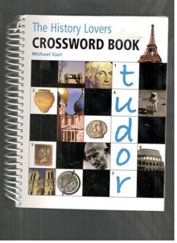 9781845610685: History Lovers Crossword Book (Lovers Crosswords)