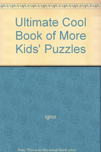 9781845615666: Ultimate Cool Book of More Kids' Puzzles