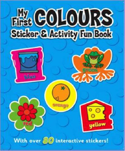 9781845616236: My First Colours Sticker and Activity Fun Book (Sticker and Activity Book)