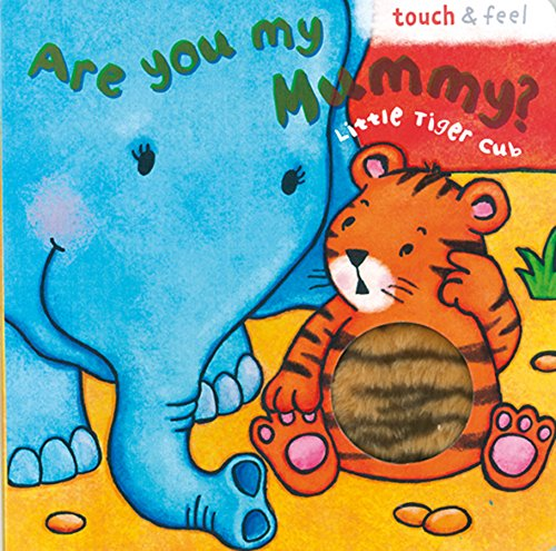 9781845616786: Little Tiger: Are You My Mummy? (Board Book 200)