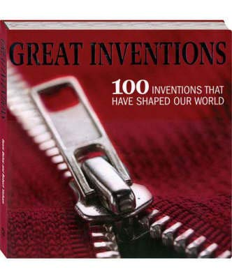 Great Inventions - 100 Inventions that have: Susie Behar, Robert