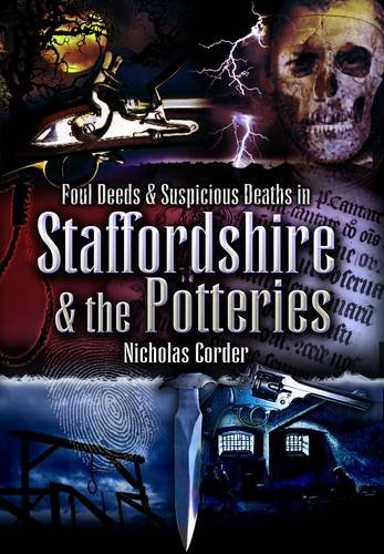 9781845630096: Foul Deeds and Suspicious Deaths Around Staffordshire and the Potteries