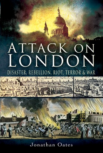 9781845630560: Attack on London: Disaster, Riot and War