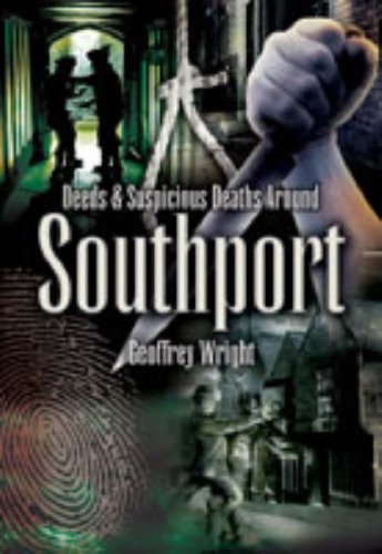 9781845630614: Foul Deeds and Suspicious Deaths Around Southport