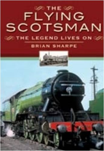 THE FLYING SCOTSMAN: The Legend Lives On: Sharpe, Brian