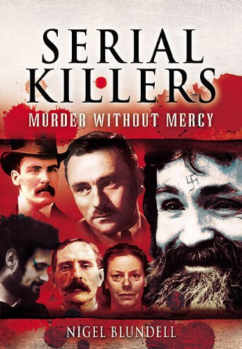 9781845631192: Serial Killers: Murder Without Mercy