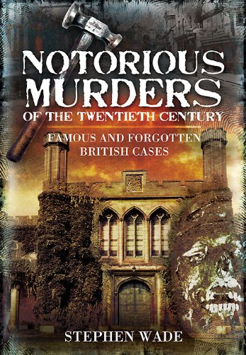 9781845631307: Notorious Murders of the Twentieth Century: Famous and Forgotten British Cases (True Crime)