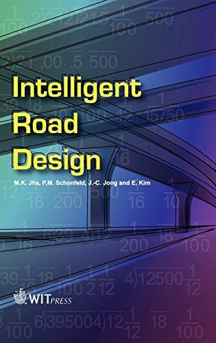 Intelligent Road Design (Advances in Transport): M. K. Jha,