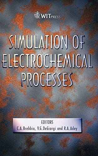 9781845640125: Simulation Of Electrochemical Processes (WIT Transactions on Engineering Sciences)