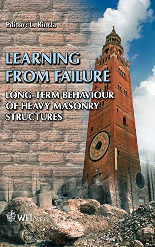 9781845640576: Learning from Failure: Long-term Behaviour of Heavy Masonry Structures (Advances in Architecture) (International Series On Advances in Architecture: Objectives)