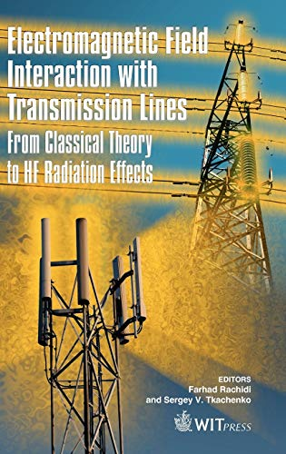9781845640637: Electromagnetic Field Interaction with Transmission Lines: From Classical Theory to Hf Radiation Effects (Advances in Electrical Engineering and Electromagnetics)