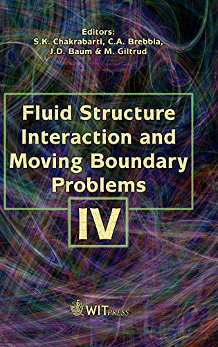 9781845640729: Fluid Structure Interaction and Moving Boundary Problems: No. 4 (WIT Transactions on the Built Environment)