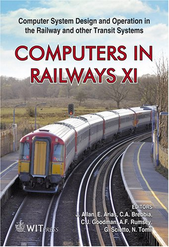 9781845641269: Computers in Railways XI : Computer System Design and Operation in the Railway and Other Transit Systems (Wit Transactions on the Built Environment)