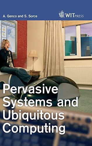 Pervasive Systems and Ubiquitous Computing: A. Genco